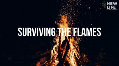 Surviving the Flames